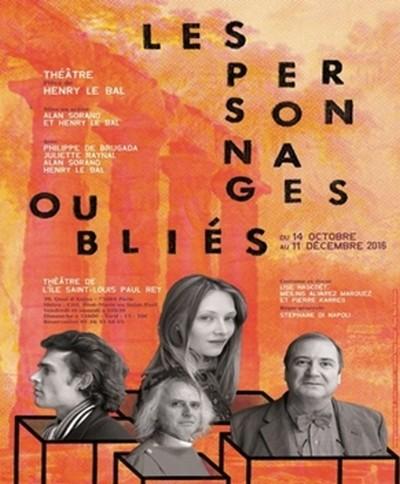 """Affiche de la pièce """"Les Personnages oubliés """"  d'Henry Le Bal actuellement à l'affiche du Théâtre de l'ïle Saint-Louis à Paris. Copyright photo D.R."""