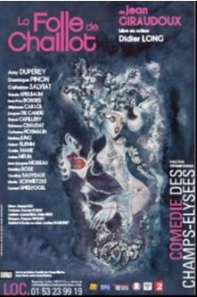 La Folle de Chaillot de Jean Giraudoux : une folie douce.