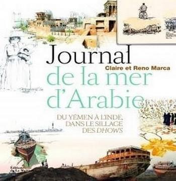 """Couverture du beau livre """"Journal de la mer d'Arabie"""" de Claire et Reno Marca aux éditions de La Martinière (Photo DR)"""