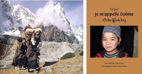 """De gauche à droite, les Sherpas en direction de l'Himalaya; Couverture du livre de Michèle Odeyé-Finzi et Thierry Bérot-Inard  """" Je m'appelle Dolma""""  (Photos des auteurs)"""
