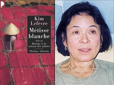 Kim Lefèvre, dans Métisse blanche puis Retour à la saison des pluies,... publiés ensemble désormais aux éditions Phébus 2008 (Crédit photos (Editions Phebus)