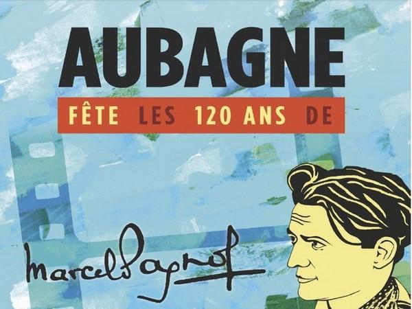 Affiche  : La ville d'Aubagne célèbre les 120 ans de Marcel Pagnol, l'enfant du pays dont les œuvres ont résonné au-delà des collines. © DR