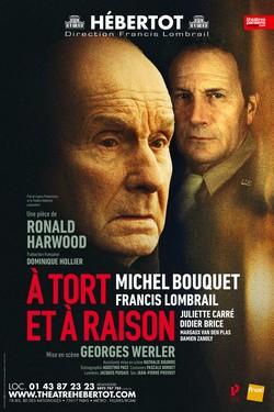 L'Affiche du spectacle A TORT ET A RAISON actuellement au Théâtre Hébertot à Paris.