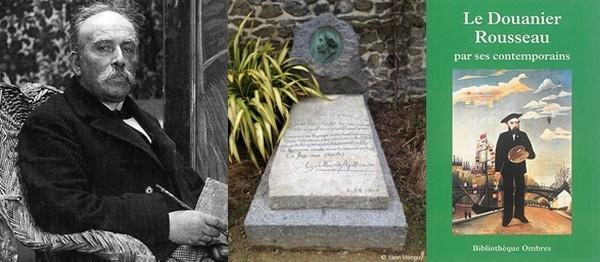 """De gauche à droite : Portrait de Henri Rousseau © O.T. Laval; La tombe du peintre © Yann Menguy; couverture du livre """" « Le Douanier Rousseau par ses contemporains »  © DR"""