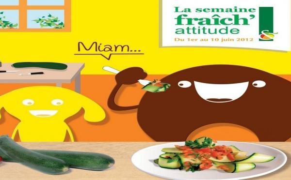 Semaine Fraîch'attitude 2012 du 1er au 10 juin 2012.